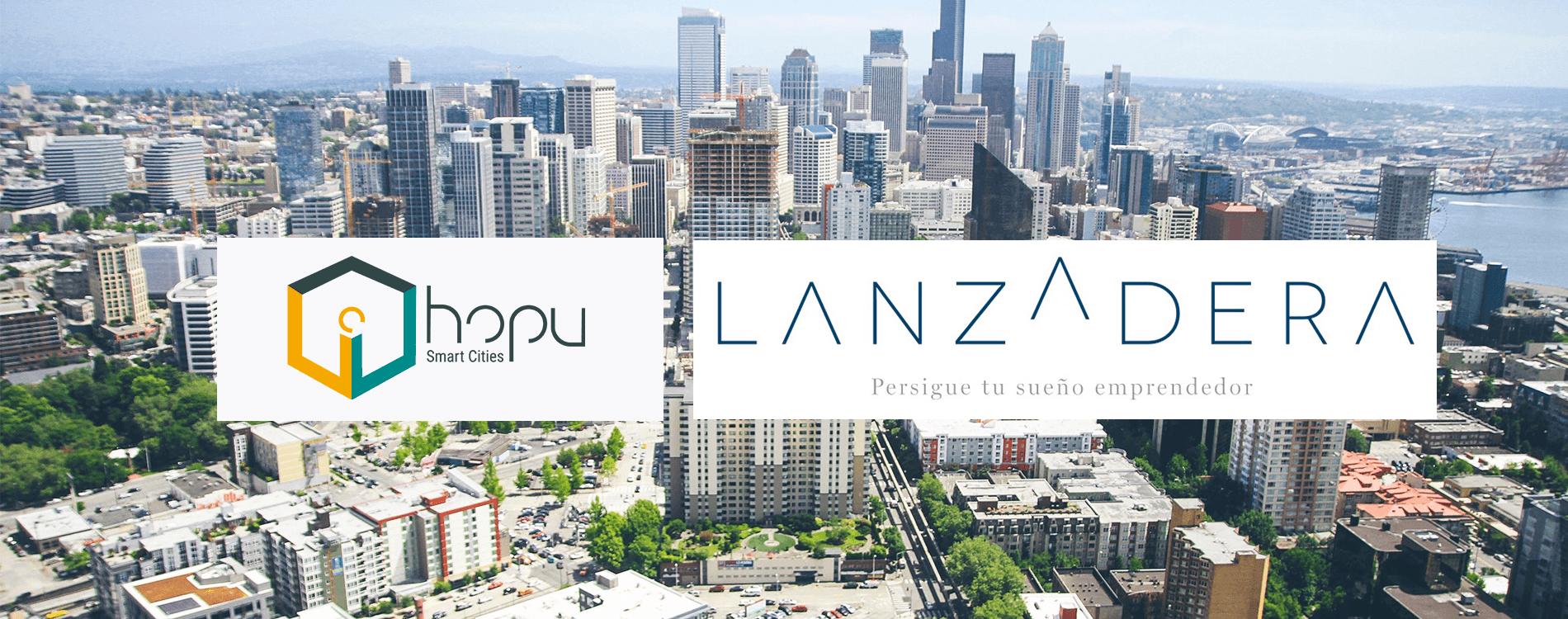 Lanzadera reconoce el potencial del mercado de las Smart Cities contando con HOPU en su programa de aceleración